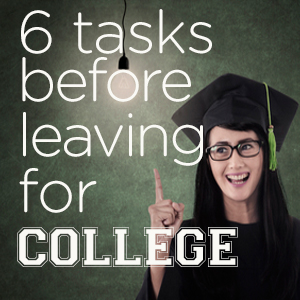 6 Tasks Before College