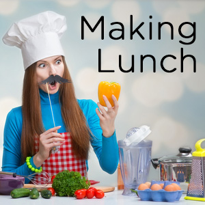 Making Lunch